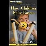 How Children Raise Parents: The Art of Listening to Your Family | Dan Allender
