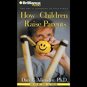How Children Raise Parents Audiobook