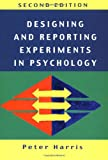 Designing and Reporting Experiments in Psychology (Open Guides to Psychology) (0335201466) by Harris, Peter