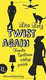 Twist again: Die Spellmans schlagen zurück (Familie Spellman ermittelt, Band 3)