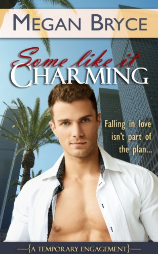 Some Like It Charming (A Temporary Engagement) by Megan Bryce