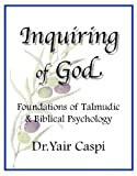 img - for Inquiring of God - Foundations of Talmudic & Biblical Psychology book / textbook / text book