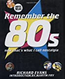 Richard Evans Remember the 80s: Now That's What I Call Nostalgia