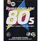 Remember the 80s: Now That's What I Call Nostalgiaby Richard Evans