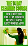 The 14 Day Cleaning Course: How To Ke...