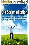 Die Stehmeditation: Stress bewaeltigen und Entspannung geniessen, indem Sie eine einfache Meditation lernen