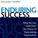 Enduring Success: What We Can Learn from the History of Outstanding Corporations Audiobook by Christian Stadler Narrated by Kent Jones