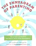 The Enneagram of Parenting: The 9 Types of Children and How to Raise Them Successfully (0062514555) by Wagele, Elizabeth