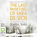 The Last Painting of Sara de Vos Audiobook by Dominic Smith Narrated by Edoardo Ballerini