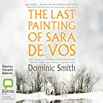 The Last Painting of Sara de Vos | Dominic Smith