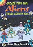 img - for Create Your Own Aliens Sticker Activity Book (Dover Little Activity Books) book / textbook / text book