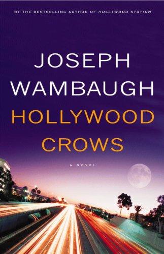 Hollywood Crows: A Novel, Joseph Wambaugh