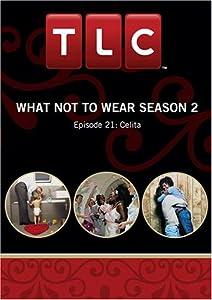 What Not To Wear Season 2 - Episode 21: Celita