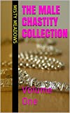 The Male Chastity Collection (Femdom, Chastity): Volume One