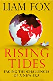 Liam Fox Rising Tides: Facing the Challenges of a New Era