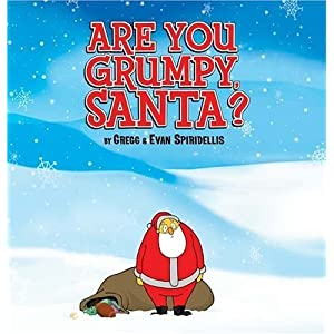 Are You Grumpy, Santa? by Spiridellis, Gregg; Spiridellis, Evan published by Hyperion Paperback