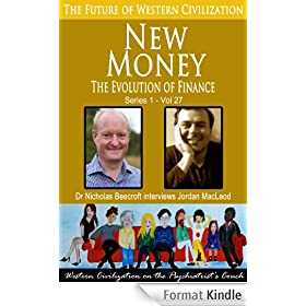 New Money-The Evolution of Finance (The Future of Western Civilization Series 1 Book 27) (English Edition)