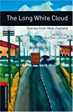The Long White Cloud: Stories from New Zealand : 1000 Headwords (Oxford Bookworms Library, World Stories)