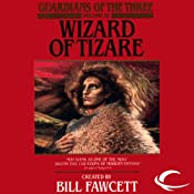 Wizard of Tizare: Guardians of the Three, Book 3 | Matthew J. Costello