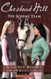 The Scheme Team (Chestnut Hill, Book 5) (0439859980) by Brooke, Lauren