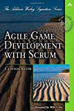 Agile Game Development with Scrum (Addison Wesley Signature Series)