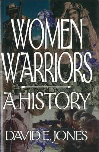 Women Warriors: A History (The Warriors) written by David E Jones