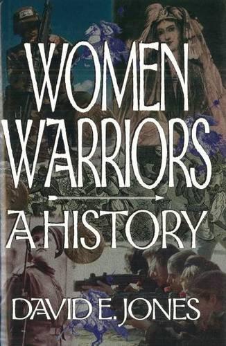 Women Warriors: A History (The Warriors)