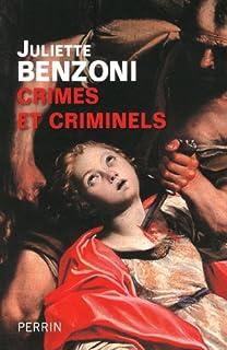 Crimes et criminels, Benzoni, Juliette