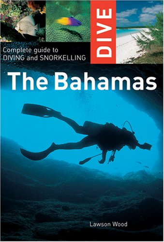 Dive the Bahamas: Complete Guide to Diving and Snorkelling (Interlink Dive Guide)