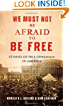 We Must Not Be Afraid to Be Free: Fir...