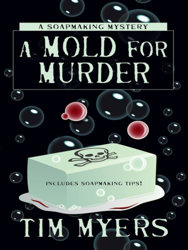 A Mold for Murder (Soapmaking Mysteries, No. 3)