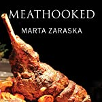 Meathooked: The History and Science of Our 2.5-Million-Year Obsession with Meat | Marta Zaraska