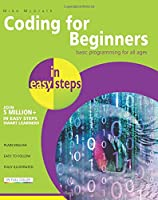 Coding for Beginners in Easy Steps: Basic Programming for All Ages Front Cover