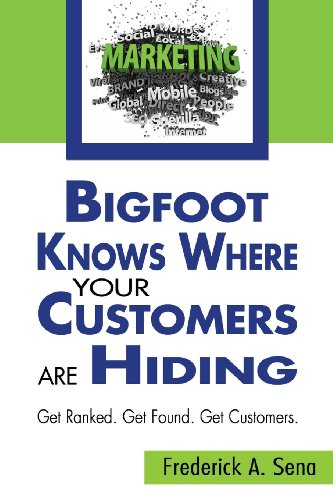 Bigfoot Knows Where Your Customers Are Hiding: Get Ranked. Get Found. Get Customers.