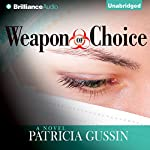 Weapon of Choice: A Novel | Patricia Gussin