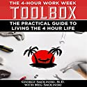 The Four Hour Workweek Toolbox: The Practical Guide to Living the 4-Hour Life Audiobook by George Smolinski MD, Meg Smolinski Narrated by Jiles O'Neal