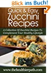 Zucchini Recipes: A Collection Of Zuc...