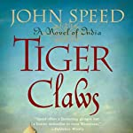 Tiger Claws: A Novel of India | John Speed