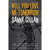 Will You Love Me Tomorrowby Danny Gillan