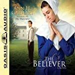 The Believer (       UNABRIDGED) by Ann H. Gabhart Narrated by Renee Ertl