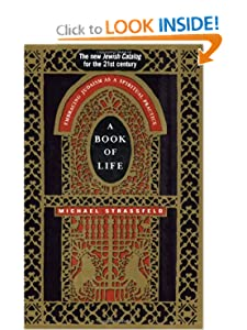A Book of Life: Embracing Judaism as a Spiritual Practice Michael Strassfeld