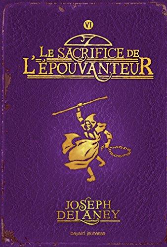 L'épouvanteur, Tome 6 : Le sacrifice de l'Epouvanteur