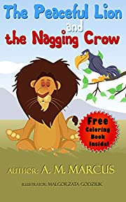 Children's Book: The Peaceful Lion and the Nagging Crow: (Children's Picture Book On How To deal With Bullying) (Children Books About Bullying)
