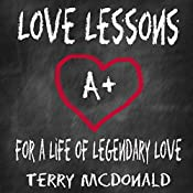 Love Lessons: For a Life of Legendary Love | [Terry McDonald]