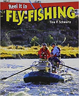 Fly fishing reel it in tina p schwartz 9781448863556 for Best fly fishing books