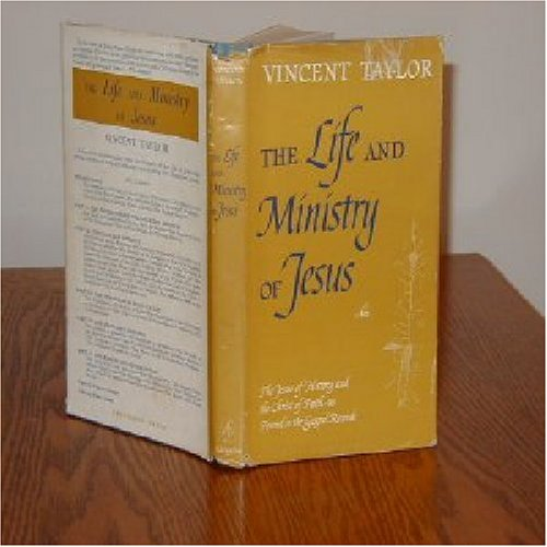The Life and Ministry of Jesus, Vincent Taylor