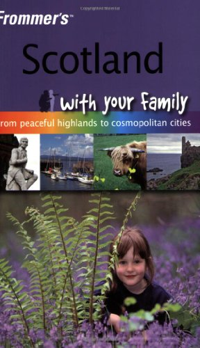Scotland with Your Family (Frommer's with Your Family)