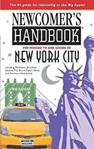 comer's Handbook for Moving to and Living in York City: Including Manhattan, Brooklyn, Queens, The Bronx, Staten Island, and Northern Jersey by First Books
