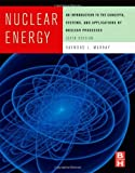 img - for Nuclear Energy, Sixth Edition: An Introduction to the Concepts, Systems, and Applications of Nuclear Processes by Murray, Raymond L. Published by Butterworth-Heinemann 6th (sixth) edition (2008) Hardcover book / textbook / text book