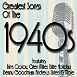 Greatest Songs of the 1940's Various Artists